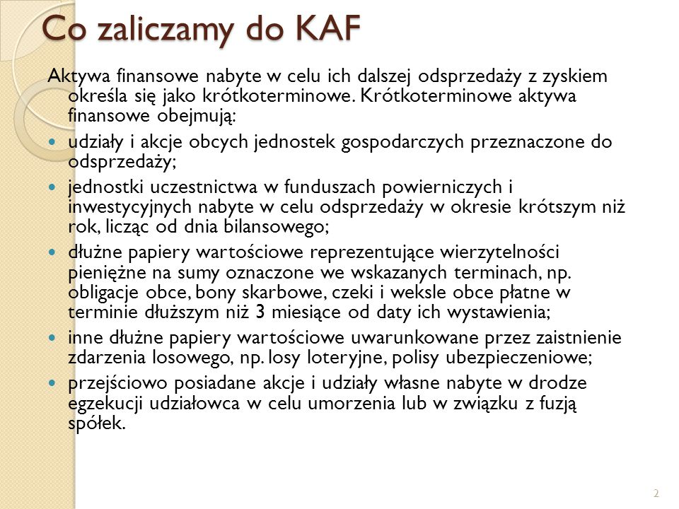 Co zaliczamy do KAF