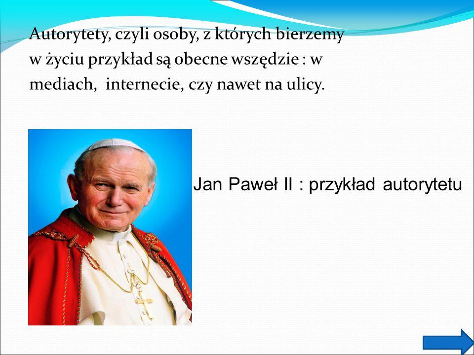 Jan Paweł II : przykład autorytetu