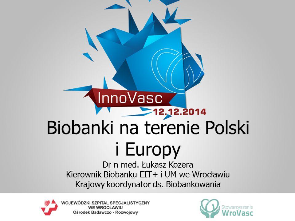 Biobanki na terenie Polski i Europy Dr n med