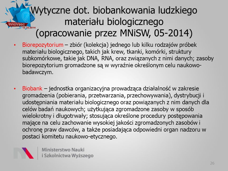 Wytyczne dot. biobankowania ludzkiego materiału biologicznego (opracowanie przez MNiSW, 05-2014)