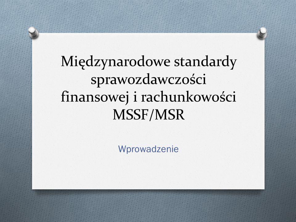 Międzynarodowe standardy sprawozdawczości finansowej i rachunkowości MSSF/MSR