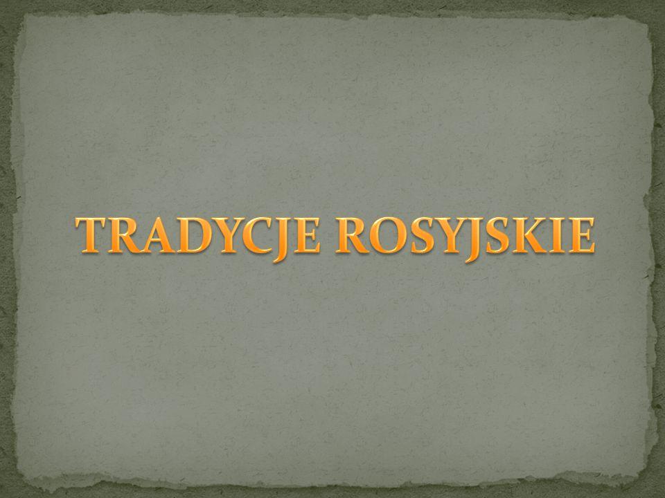 TRADYCJE ROSYJSKIE