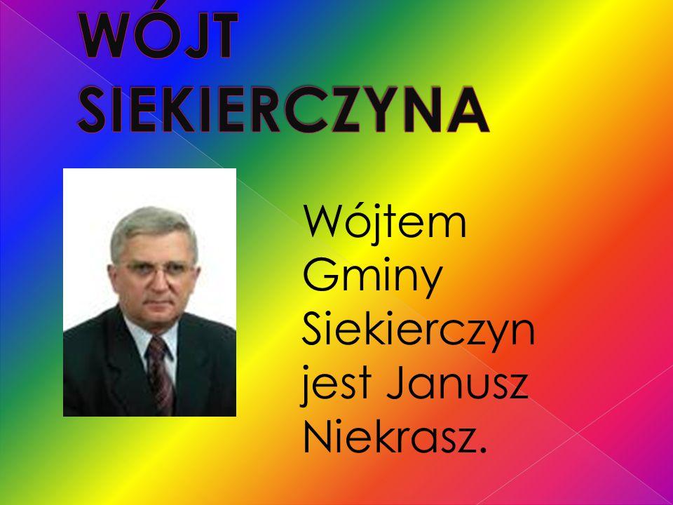 WÓJT SIEKIERCZYNA Wójtem Gminy Siekierczyn jest Janusz Niekrasz.