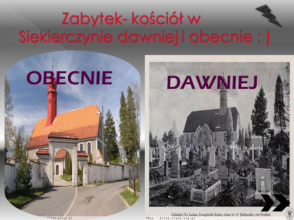 Zabytek- kościół w Siekierczynie dawniej i obecnie : )