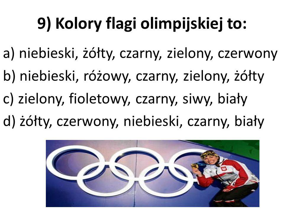 9) Kolory flagi olimpijskiej to: