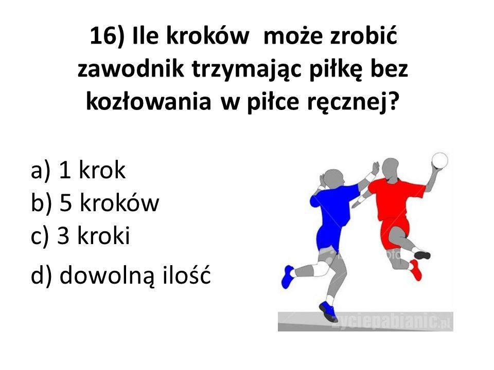 a) 1 krok b) 5 kroków c) 3 kroki d) dowolną ilość