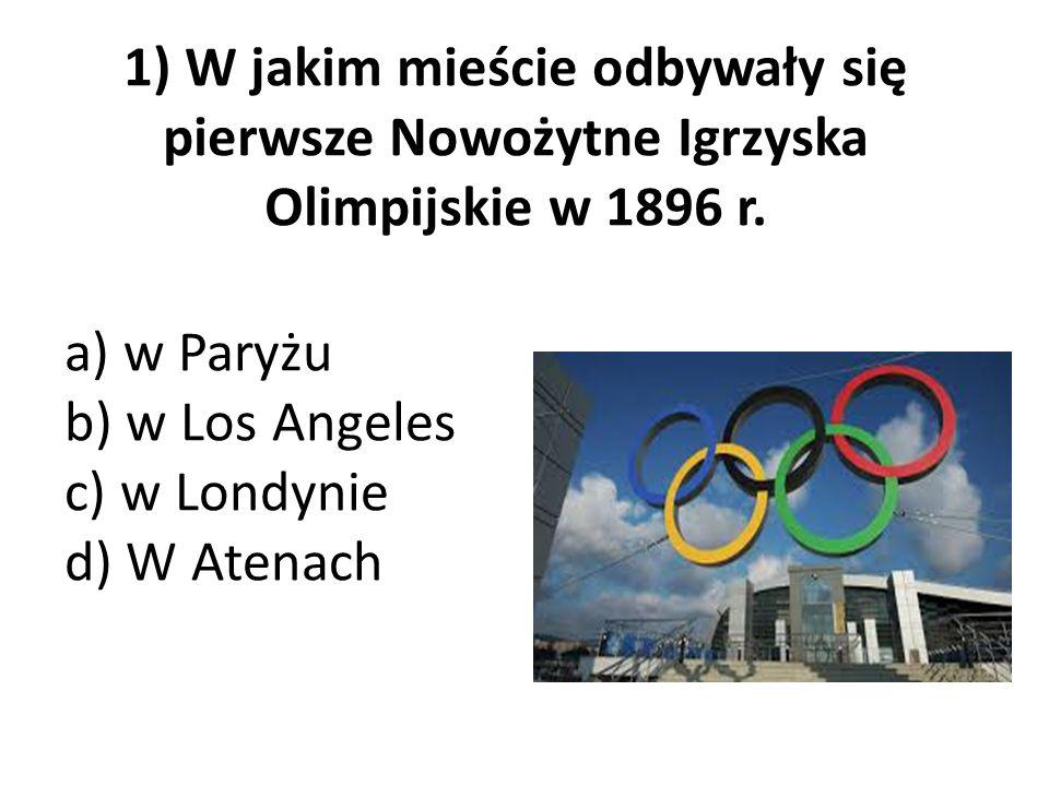 1) W jakim mieście odbywały się pierwsze Nowożytne Igrzyska Olimpijskie w 1896 r.