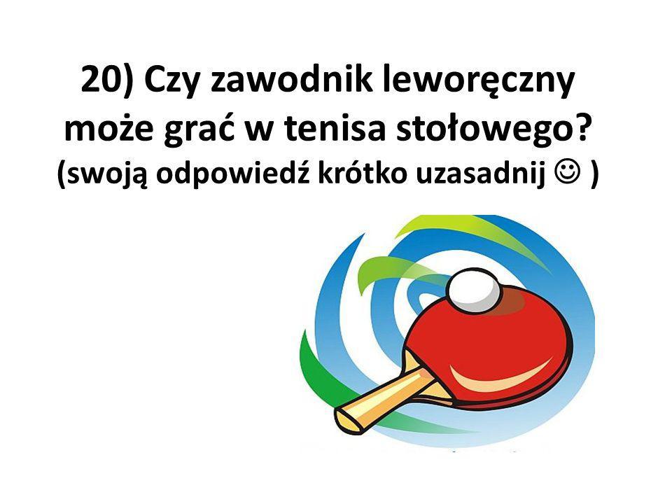 20) Czy zawodnik leworęczny może grać w tenisa stołowego