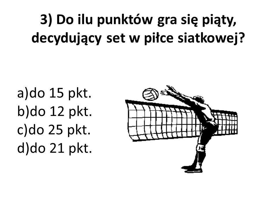 3) Do ilu punktów gra się piąty, decydujący set w piłce siatkowej