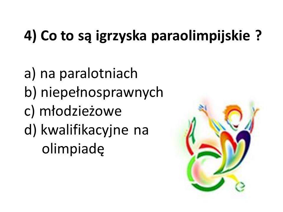 4) Co to są igrzyska paraolimpijskie