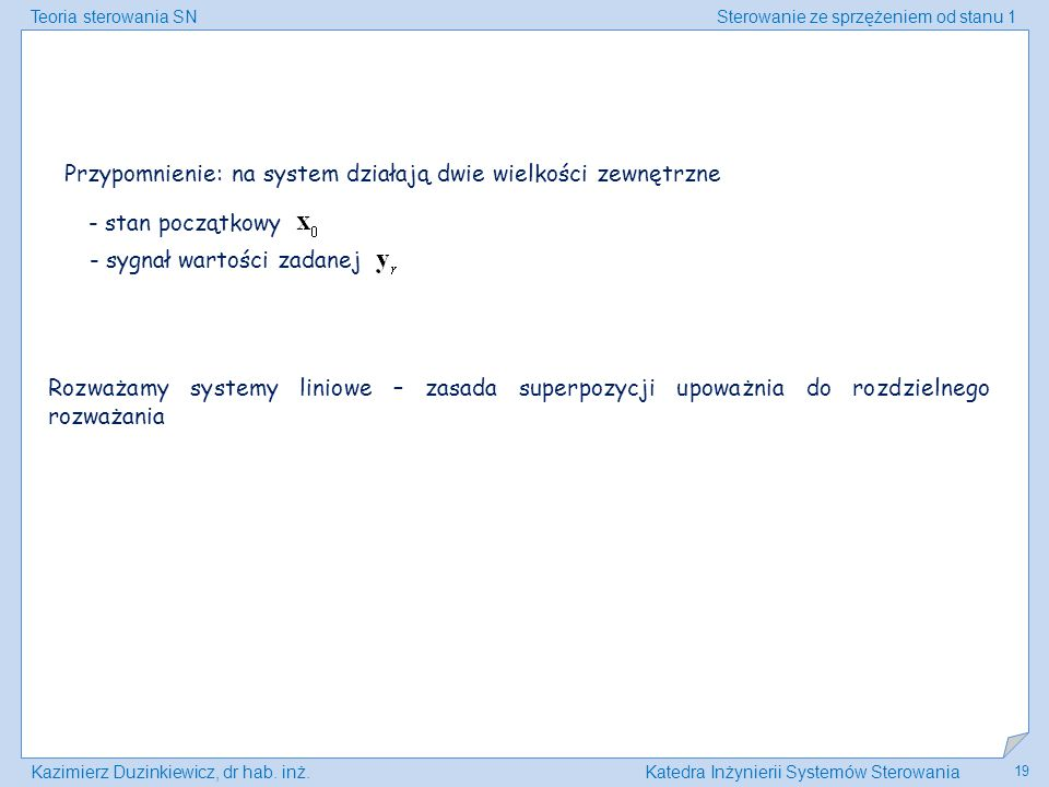 Przypomnienie: na system działają dwie wielkości zewnętrzne