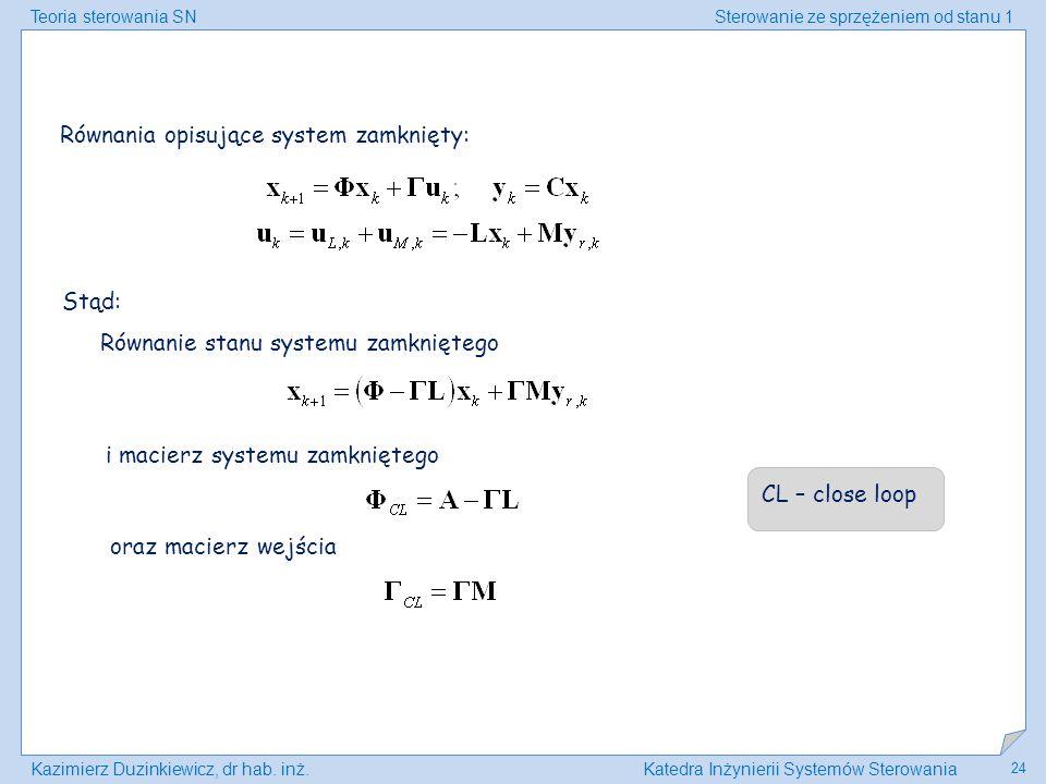 Równania opisujące system zamknięty: