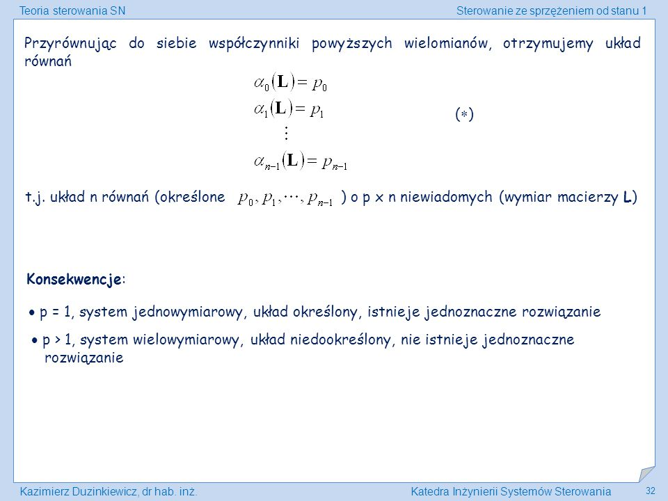 Przyrównując do siebie współczynniki powyższych wielomianów, otrzymujemy układ równań