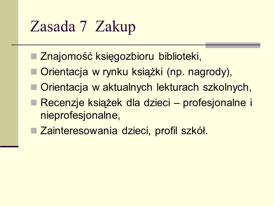 Zasada 7 Zakup Znajomość księgozbioru biblioteki,