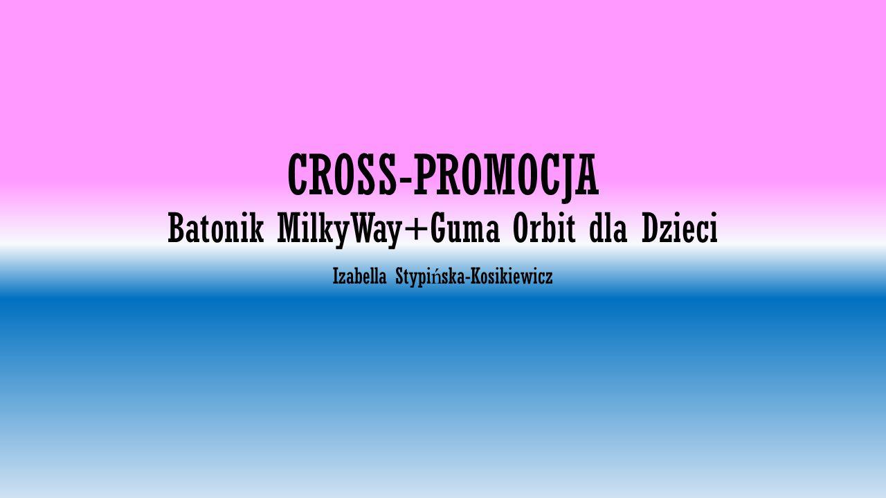 CROSS-PROMOCJA Batonik MilkyWay+Guma Orbit dla Dzieci