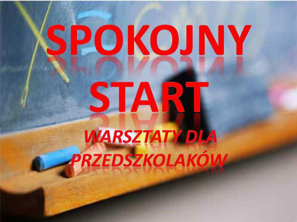 Spokojny start Warsztaty dla przedszkolaków