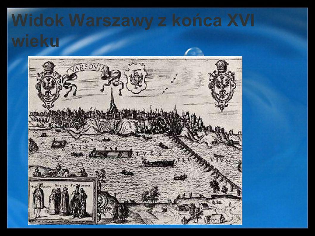 Widok Warszawy z końca XVI wieku