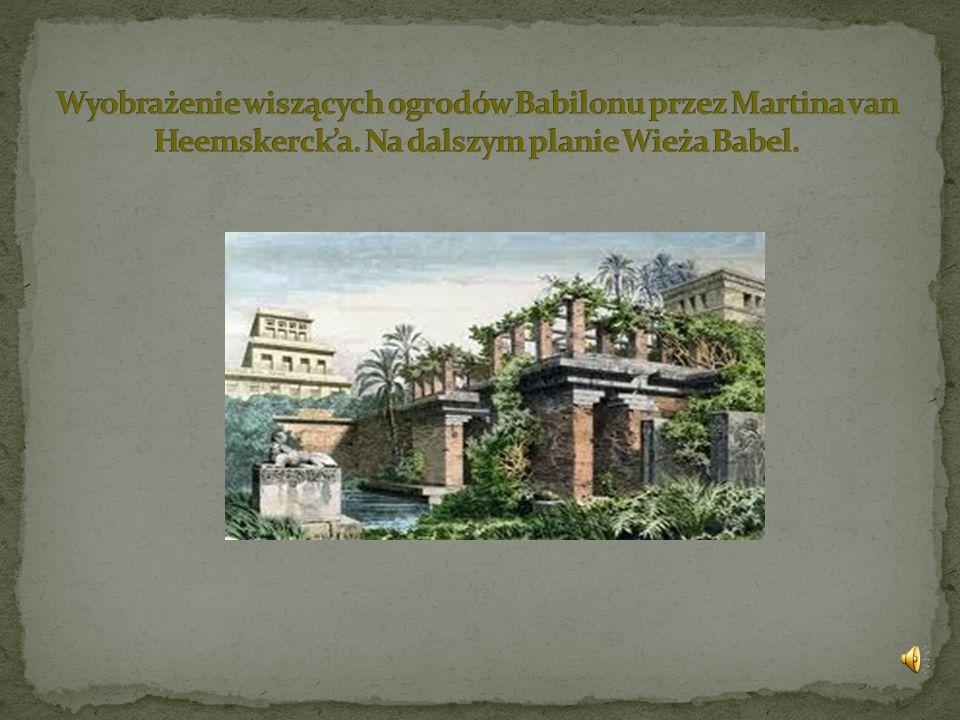 Wyobrażenie wiszących ogrodów Babilonu przez Martina van Heemskerck'a
