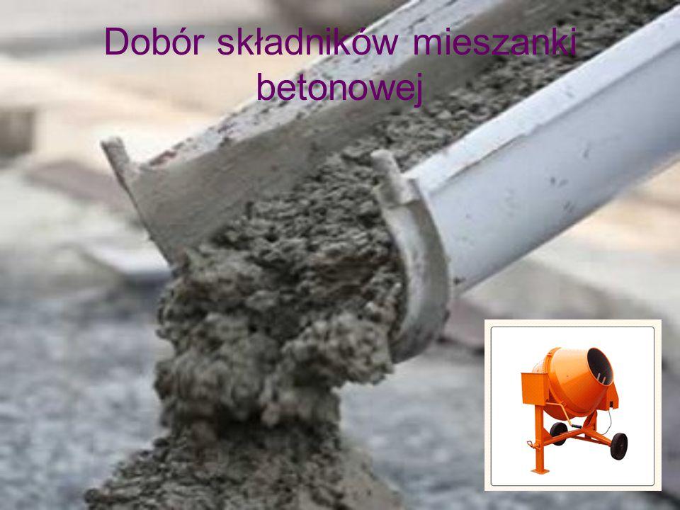 Dobór składników mieszanki betonowej