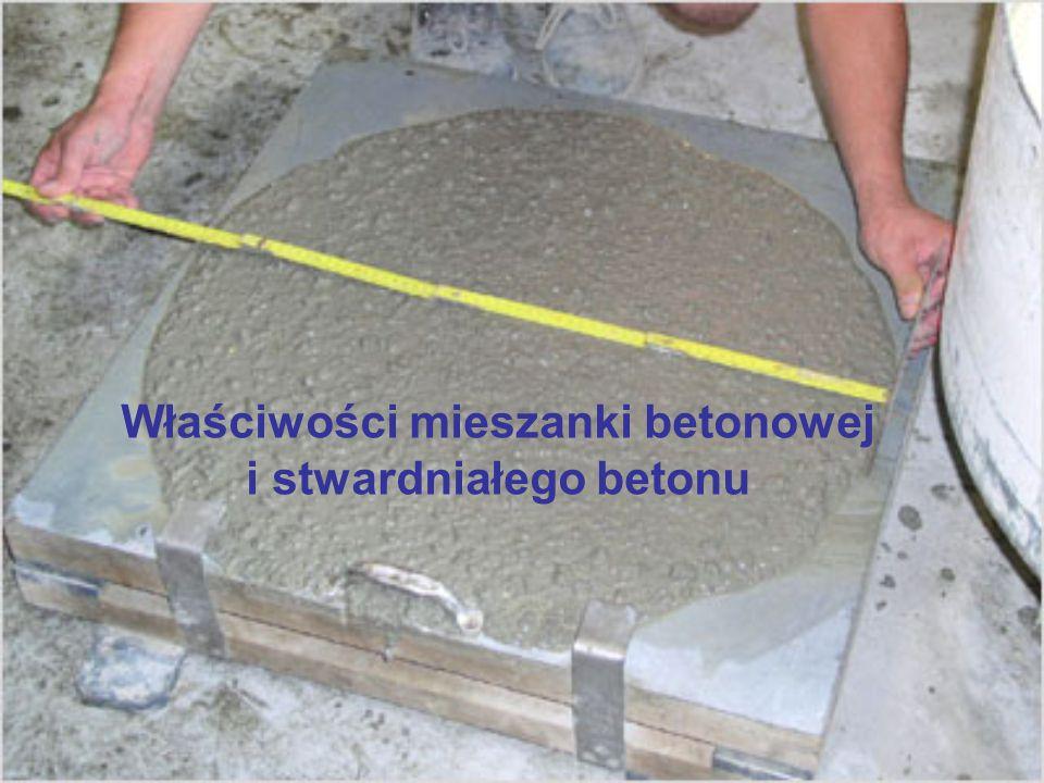 Właściwości mieszanki betonowej i stwardniałego betonu