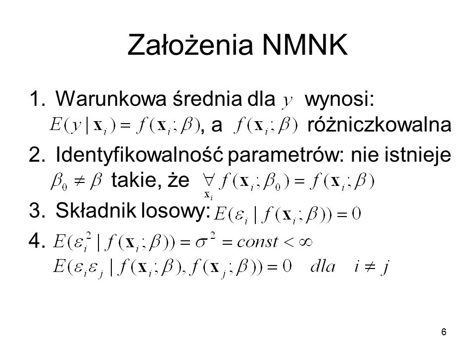 Założenia NMNK Warunkowa średnia dla wynosi: , a różniczkowalna