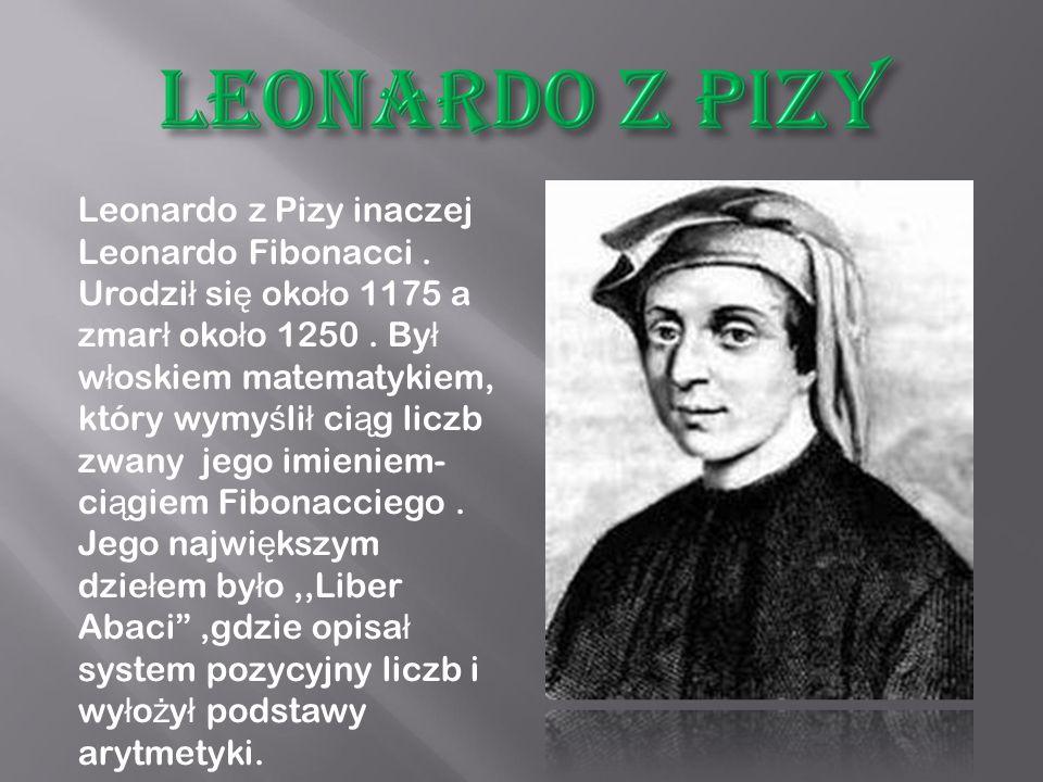Leonardo z Pizy inaczej Leonardo Fibonacci