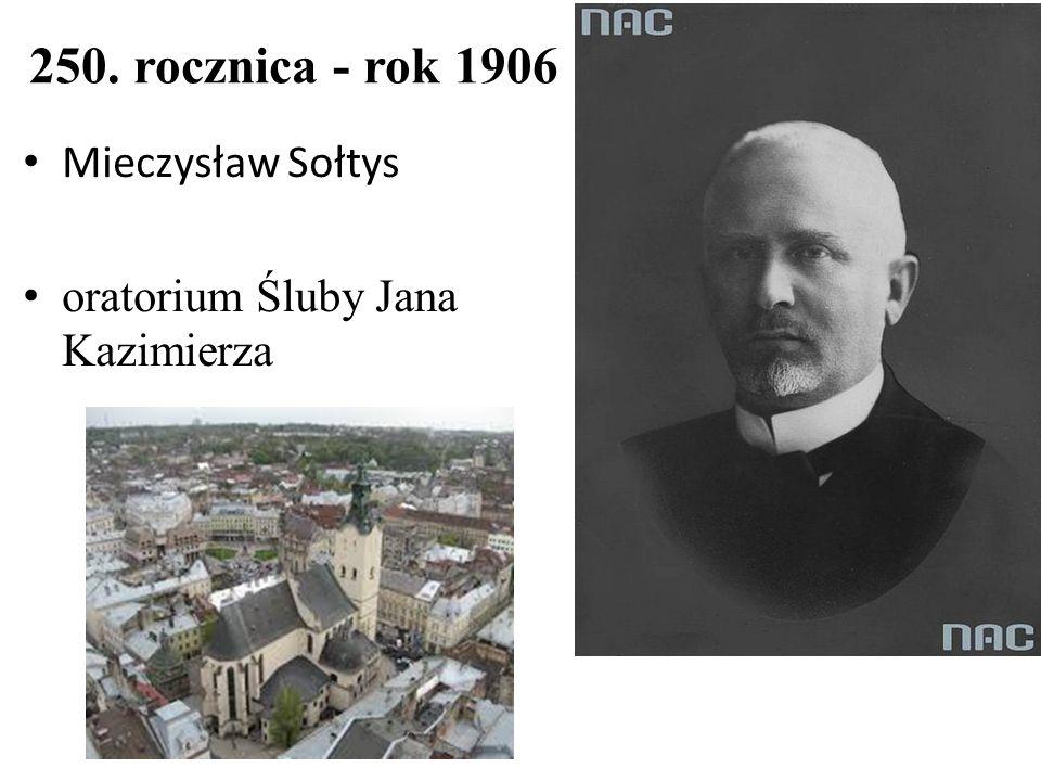 250. rocznica - rok 1906 Mieczysław Sołtys
