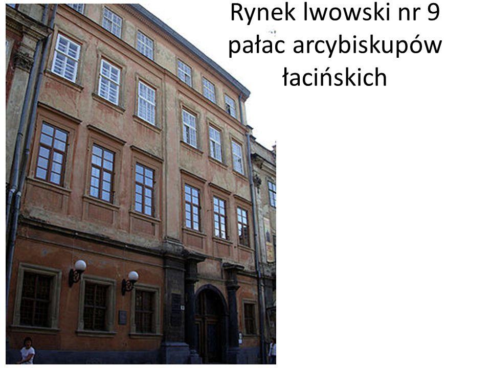 Rynek lwowski nr 9 pałac arcybiskupów łacińskich