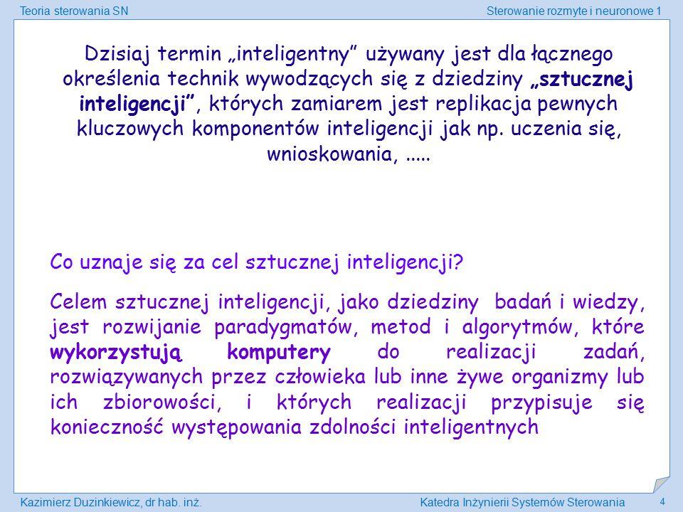 """Dzisiaj termin """"inteligentny używany jest dla łącznego określenia technik wywodzących się z dziedziny """"sztucznej inteligencji , których zamiarem jest replikacja pewnych kluczowych komponentów inteligencji jak np. uczenia się, wnioskowania, ....."""