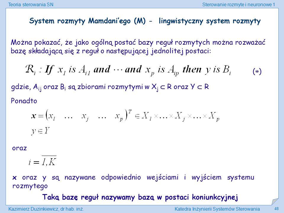 System rozmyty Mamdani'ego (M) - lingwistyczny system rozmyty