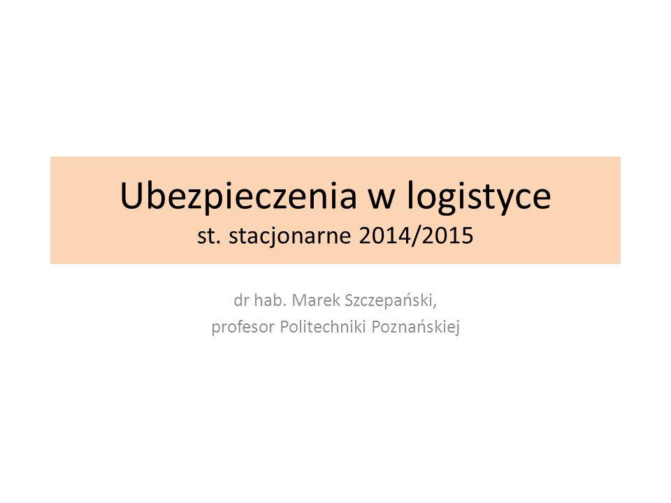 Ubezpieczenia w logistyce st. stacjonarne 2014/2015