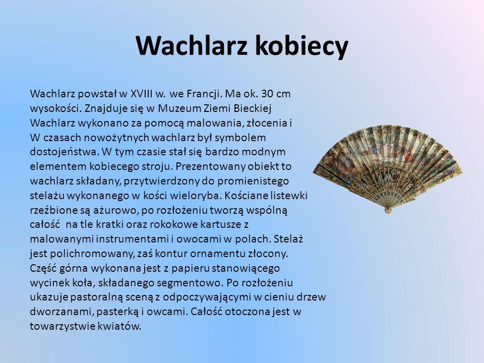 Wachlarz kobiecy Wachlarz powstał w XVIII w. we Francji. Ma ok. 30 cm