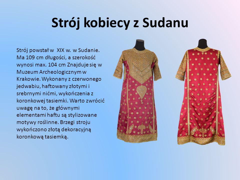 Strój kobiecy z Sudanu Strój powstał w XIX w. w Sudanie.