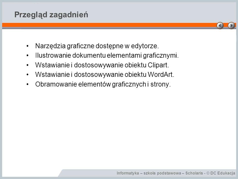 Przegląd zagadnień Narzędzia graficzne dostępne w edytorze.