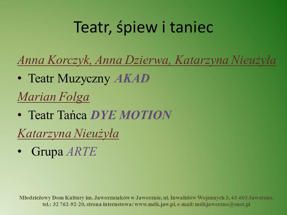 Teatr, śpiew i taniec Anna Korczyk, Anna Dzierwa, Katarzyna Nieużyła