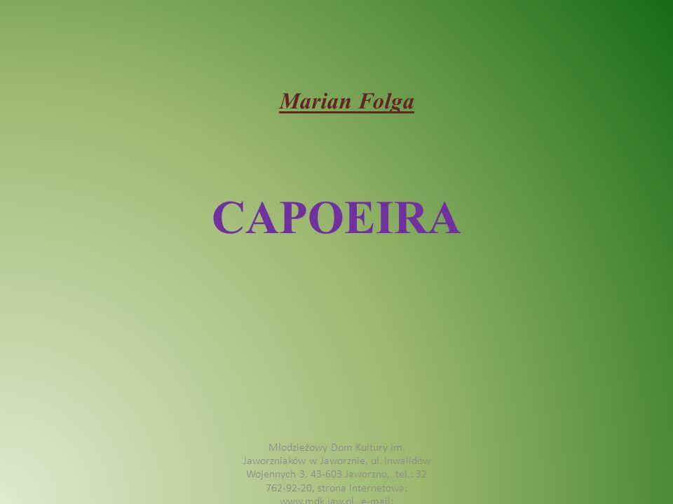 Marian Folga CAPOEIRA.
