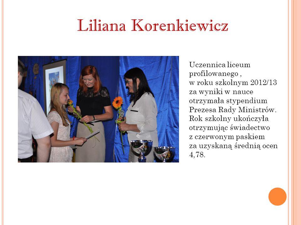 Liliana Korenkiewicz Uczennica liceum profilowanego ,