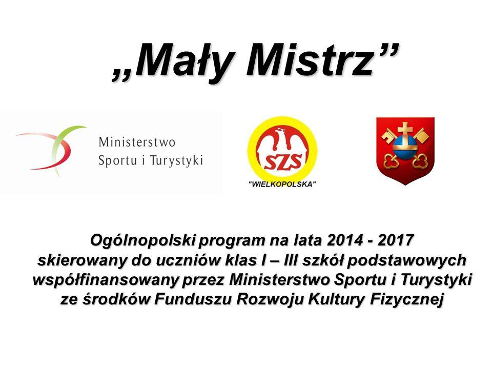 """""""Mały Mistrz Ogólnopolski program na lata 2014 - 2017"""