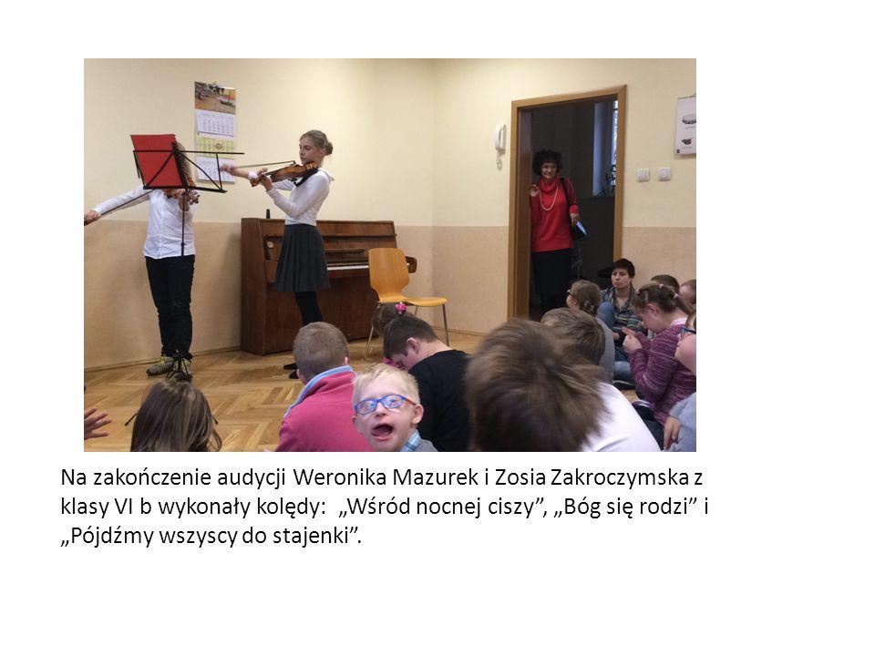 """Na zakończenie audycji Weronika Mazurek i Zosia Zakroczymska z klasy VI b wykonały kolędy: """"Wśród nocnej ciszy , """"Bóg się rodzi i """"Pójdźmy wszyscy do stajenki ."""
