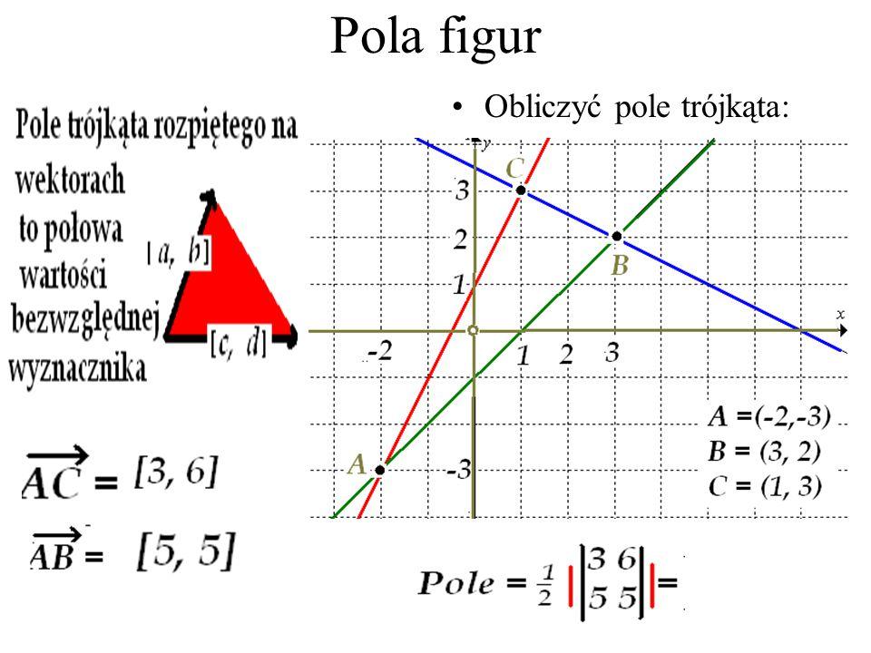 Pola figur Obliczyć pole trójkąta: