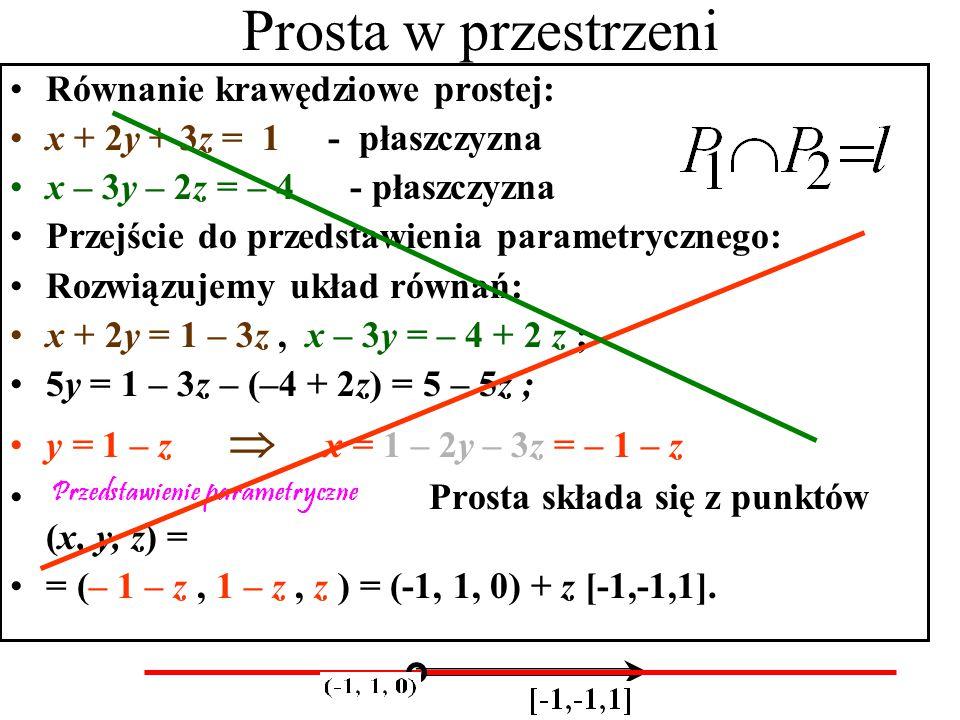Prosta w przestrzeni Równanie krawędziowe prostej:
