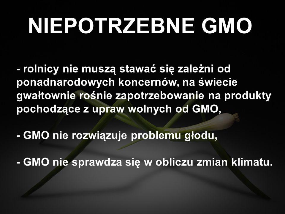 NIEPOTRZEBNE GMO