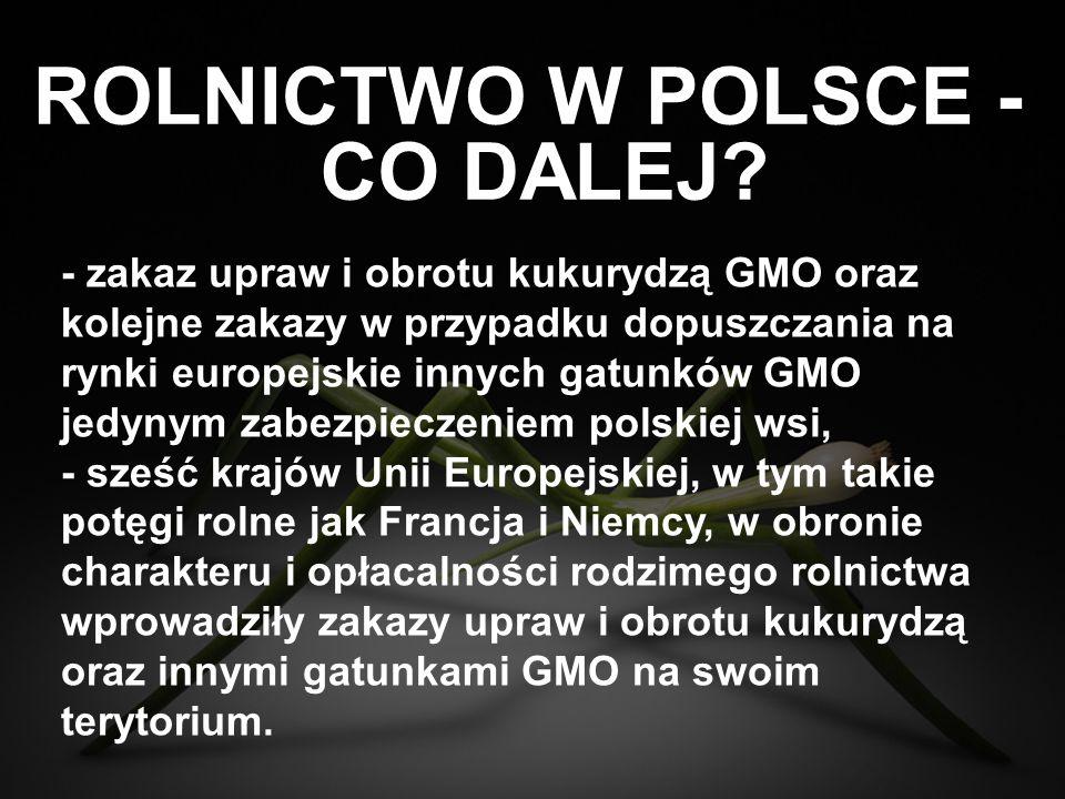 ROLNICTWO W POLSCE - CO DALEJ