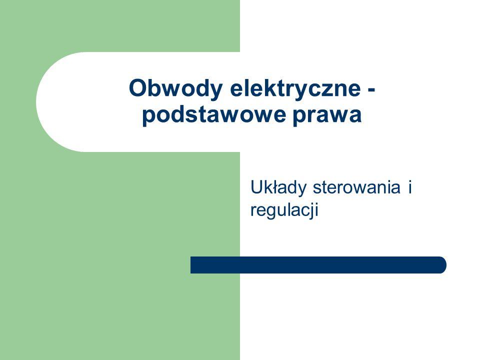Obwody elektryczne - podstawowe prawa