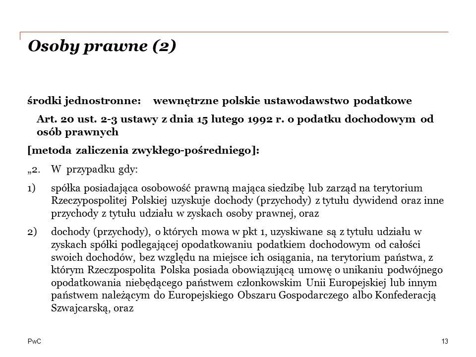 Osoby prawne (2) środki jednostronne: wewnętrzne polskie ustawodawstwo podatkowe.