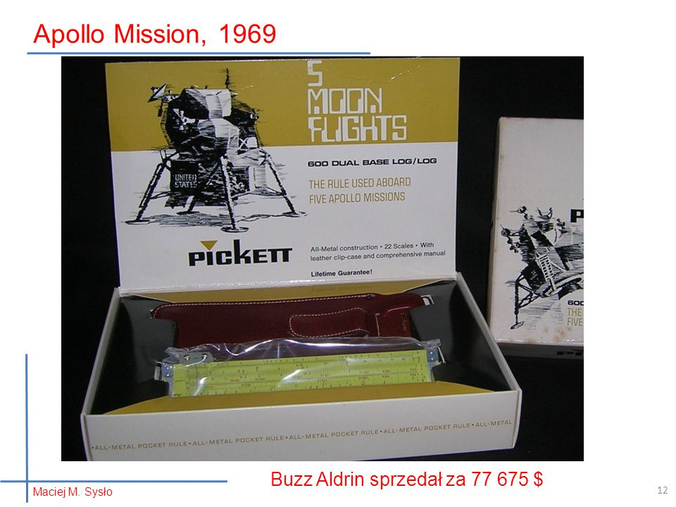 Apollo Mission, 1969 Buzz Aldrin sprzedał za 77 675 $ Maciej M. Sysło