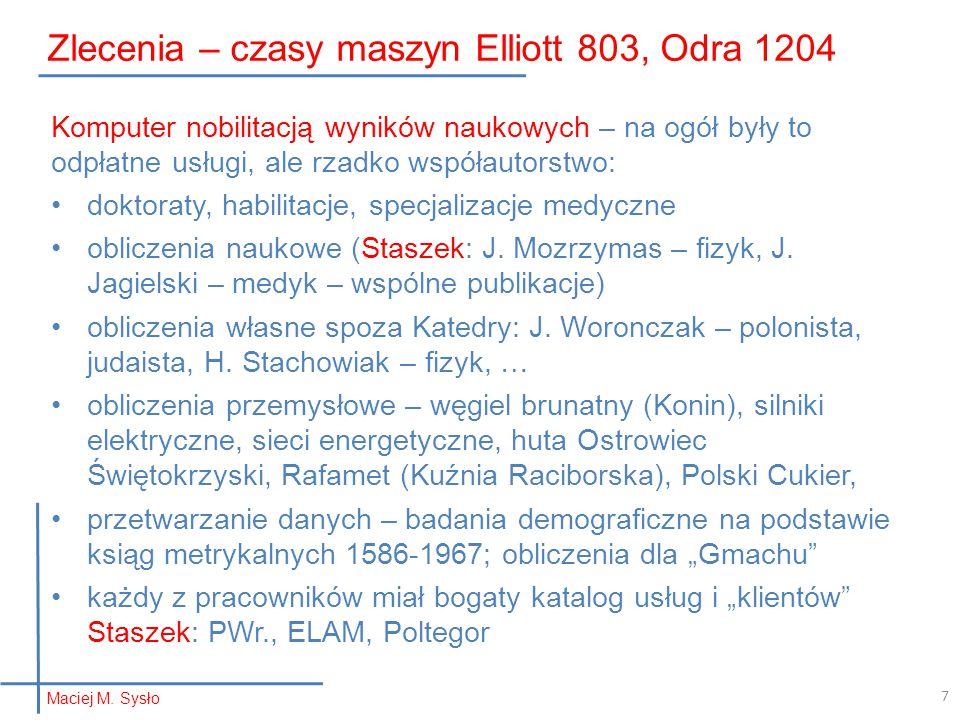 Zlecenia – czasy maszyn Elliott 803, Odra 1204