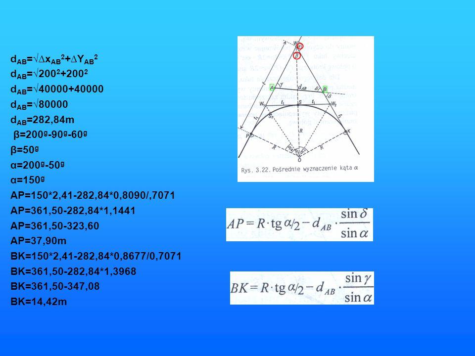 dAB=√∆xAB2+∆YAB2 dAB=√2002+2002. dAB=√40000+40000. dAB=√80000. dAB=282,84m. β=200g-90g-60g. β=50g.