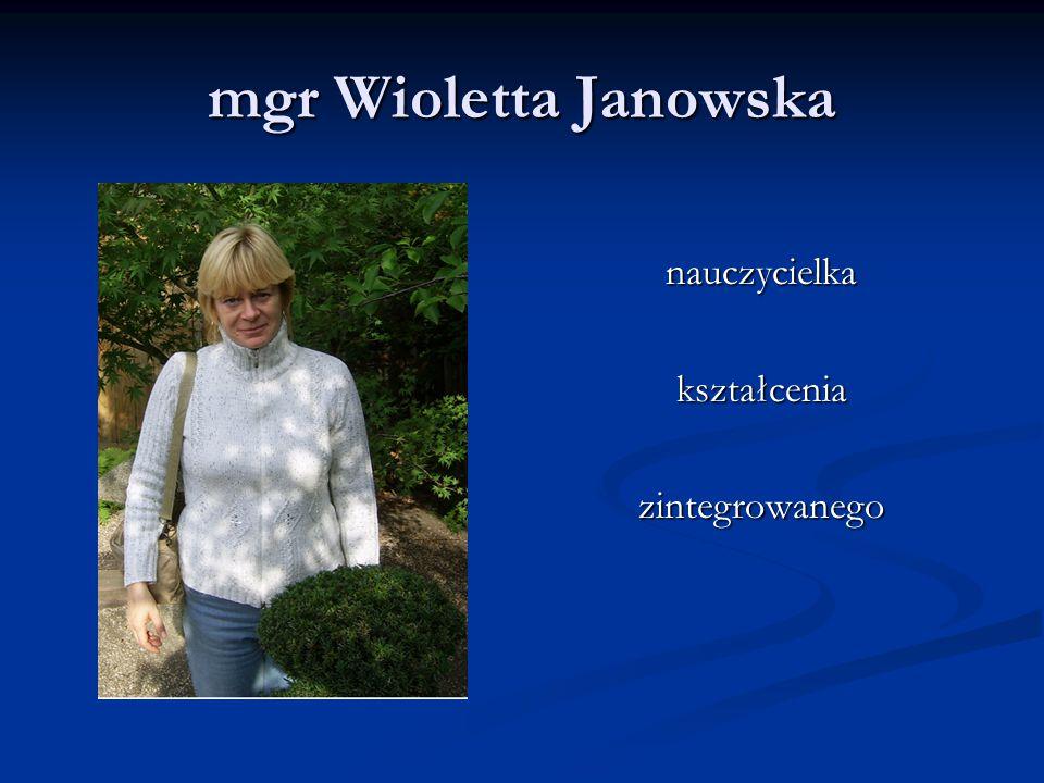 mgr Wioletta Janowska nauczycielka kształcenia zintegrowanego