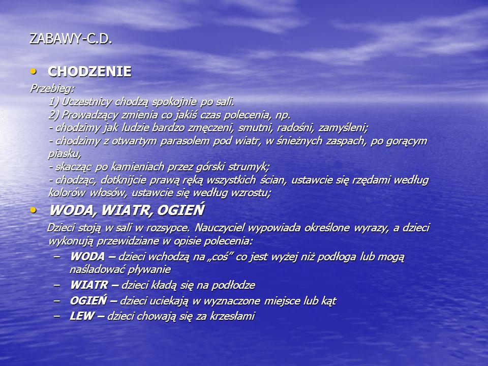 ZABAWY-C.D. CHODZENIE WODA, WIATR, OGIEŃ